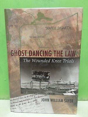 """Ghost Dancing the Law: The Wounded Knee Trials"" John Sayer 1st/1st HC/DJ 1997"