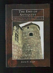 The End of Antiquity: Archaeology, Society and Religion ... | Buch | Zustand gut