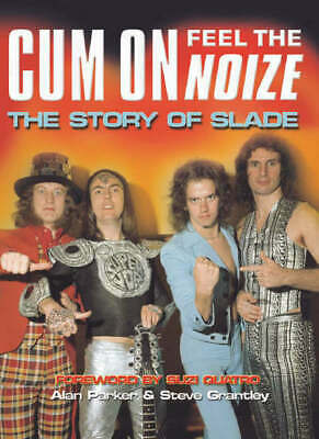 Cum on feel the noize!: the story of Slade by Alan Parker|Steve Grantley