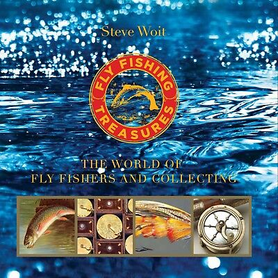 WOIT BOOK FLY FISHING TREASURES THE WORLD OF FLY FISHERS AND COLLECTING bran new