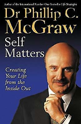 Self Matters: Creating Your Life from the Inside Out, McGraw, Dr. Phillip, Used;