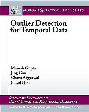 Outlier Detection for Temporal Data, Paperback by Gupta, Manish; Gao, Jing; A...