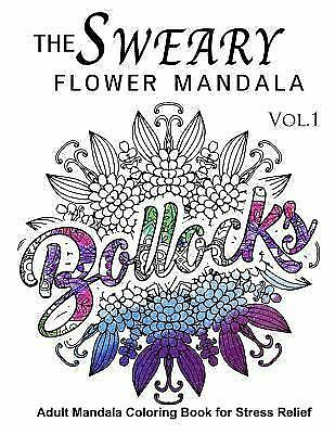 Sweary Flower Mandala : Adult Mandala Coloring Books for Stress Relief, Paper...