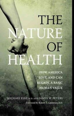 Nature of Health : How America Lost, and Can Regain, a Basic Human Value, Har...