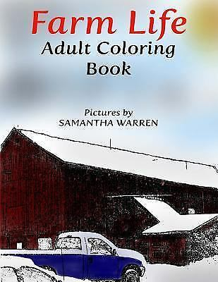 Farm Life Adult Coloring Book : Calming Pictures for Stress Relief, Paperback...