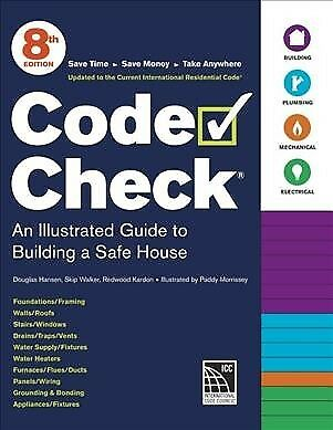 Code Check : An Illustrated Guide to Building a Safe House, Paperback by Hans...