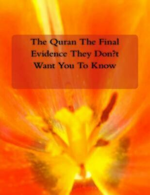 Quran the Final Evidence They Don't Want You to Know, Paperback by Fahim, Fai...