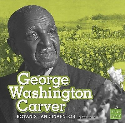 George Washington Carver : Botanist and Inventor, Paperback by Boone, Mary, L...