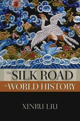Silk Road in World History, Paperback by Liu, Xinru, ISBN 0195338103, ISBN-13...