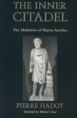 Inner Citadel : The Meditations of Marcus Aurelius, Paperback by Chase, Pierr...