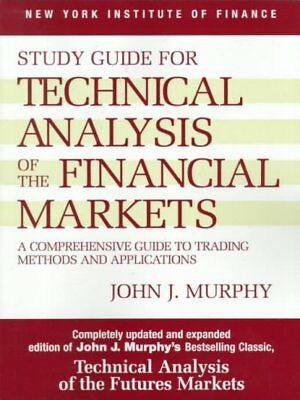Study Guide for Technical Analysis of the Financial Markets : A Comprehensive...