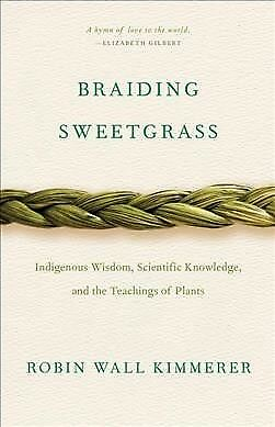 Braiding Sweetgrass, Paperback by Kimmerer, Robin Wall, Like New Used, Free s...