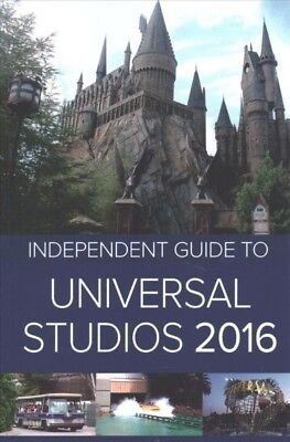 Independent Guide to Universal Studios 2016, Paperback by Independent Guidebo...