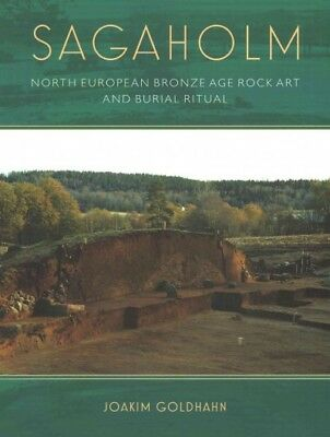 Sagaholm : North European Bronze Age Rock Art and Burial Ritual, Paperback by...