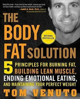 The Body Fat Solution: Five Principles for Burning Fat, Building Lean Muscle, En