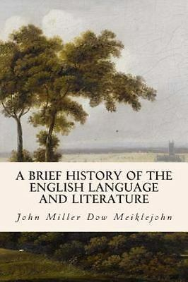 Brief History of the English Language and Literature, Paperback by Meiklejohn...