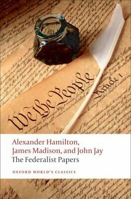 Federalist Papers : Alexander Hamilton, James Madison, and John Jay, Paperbac...