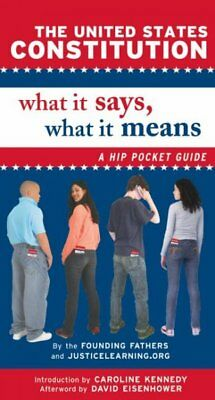 United States Constitution: What It Says, What It Means : A Hip Pocket Guide,...