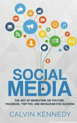 Social Media : The Art of Marketing on Youtube, Facebook, Twitter, and Instag...