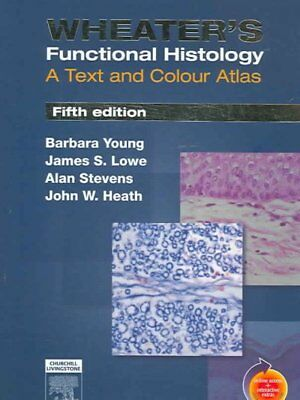 Wheater's Functional Histology : A text and Colour Atlas, Paperback by Young,...