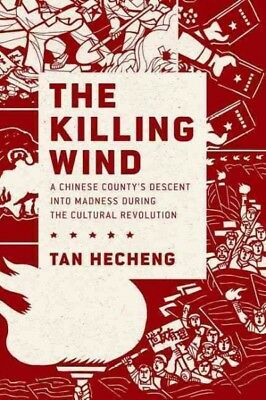 Killing Wind : A Chinese County's Descent into Madness During the Cultural Re...