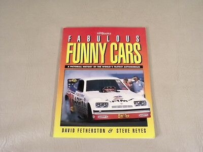Fabulous Funny Cars Pictorial History of the Funny Car Fethersto & Reyes
