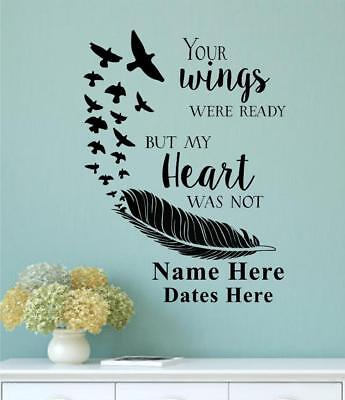 Your Wings Were Ready But My Heart Was Not Memorial Vinyl Decal Wall Sticker
