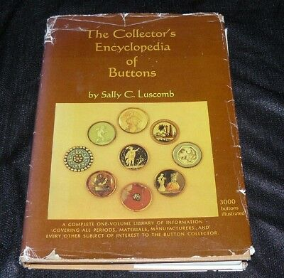 The Collector's Encyclopedia of Buttons by Sally C Luscomb 1st Edition 1967 HB