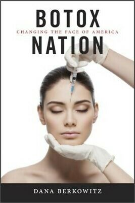 Botox Nation: Changing the Face of America (Paperback or Softback)