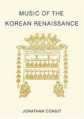 Music of the Korean Renaissance: Songs and Dances of the Fifteenth Century (Pape