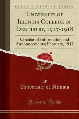 University of Illinois College of Dentistry, 1917-1918, Vol. 3: Circular of Info