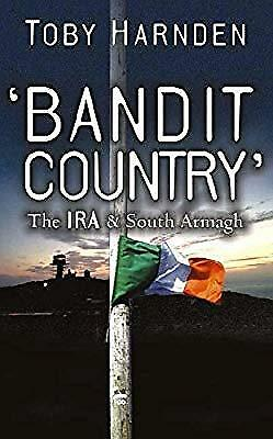 Bandit Country: The IRA and South Armagh, Harnden, Toby, Used; Acceptable Book