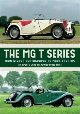 The MG T-Series: The Sports Cars the World Loved First (Paperback or Softback)