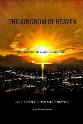 The Kingdom of Heaven Is a Glorious City Called New Jerusalem... But It's Not th