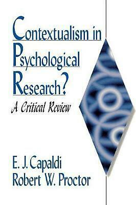 Contextualism in Psychological Research?: A Critical Review by E. John Capaldi (
