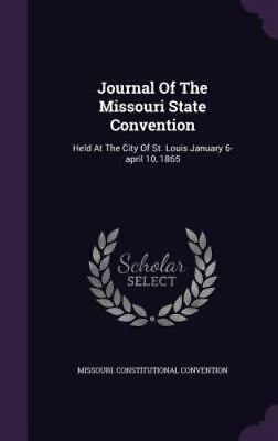 Journal of the Missouri State Convention: Held at the City of St. Louis January