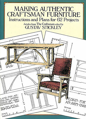 Making Authentic Craftsman Furniture: Instructions and Plans for 62 Projects (..