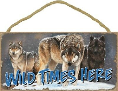 WILD TIMES HERE wood WOLF SIGN wall hanging  NOVELTY PLAQUE Animal USA WOLVES