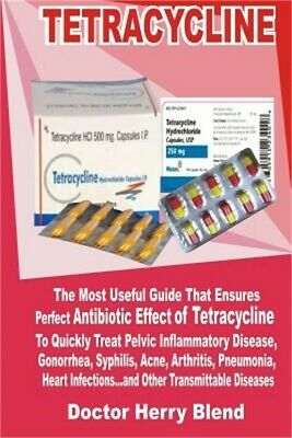 Tetracycline: The Most Useful Guide That Ensures Perfect Antibiotic Effects of T