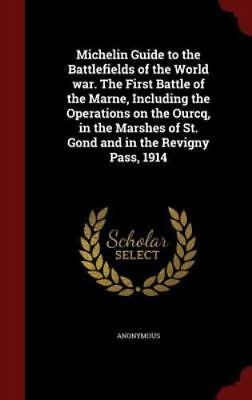 Michelin Guide to the Battlefields of the World War. the First Battle of the Mar