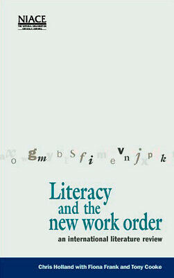 Literacy and the new work order: an international literature review by Chris