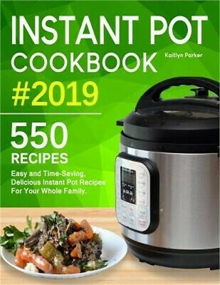 Instant Pot Cookbook #2019: Easy and Time-Saving, Delicious Instant Pot Recipes