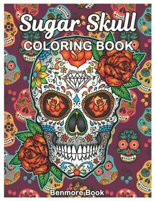 SUGAR SKULL COLORING Book: Midnight Adult Coloring Book, Stress ...