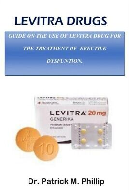 Levitra Drugs: Guide for 100% Free from Erectile Dysfuntion (Paperback or Softba