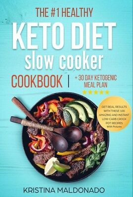 The #1 Healthy Keto Diet Slow Cooker Cookbook + 30 Day Ketogenic Meal Plan