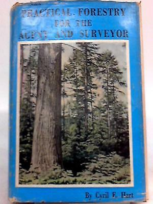 Practical Forestry for the Agent and Surveyor (Cyril E. Hart - 1967) (ID:92107)