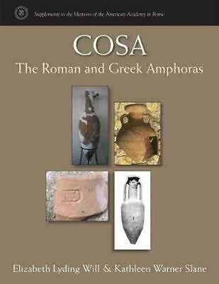 Cosa: The Roman and Greek Amphoras by Elizabeth Lyding Will Hardcover Book Free