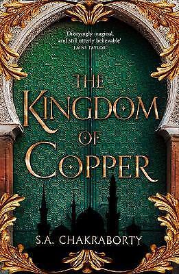 The Kingdom of Copper, by S. A. Chakraborty [2019 | Paperback | Free delivery]
