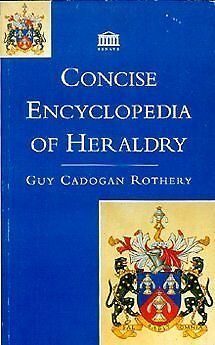 The Concise Encyclopaedia of Heraldry, Rothery, Guy Cadogan, Used; Good Book