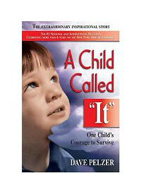 """A Child Called """"It"""": One Child's Courage to Survive by Dave Pelzer, Good Book"""